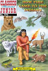 How Fire Came To The Indians - Classics Illustrated Junior #571: