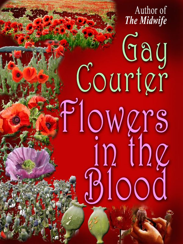 Flowers In The Blood By: Gay Courter