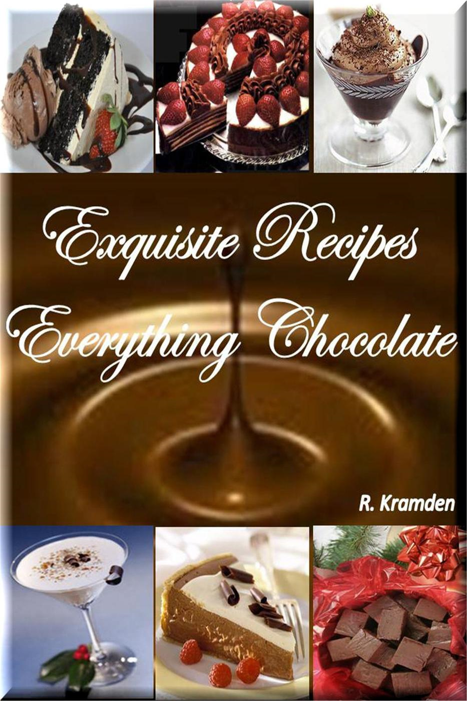 Exquisite Recipes: Everything Chocolate (2)