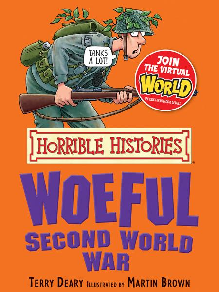 Horrible Histories: Woeful Second War By: Terry Deary