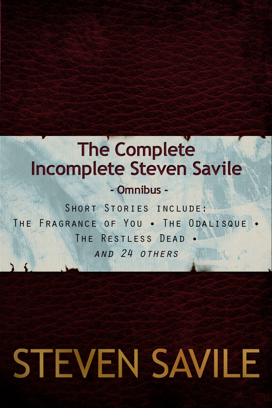The Complete Incomplete Steven Savile