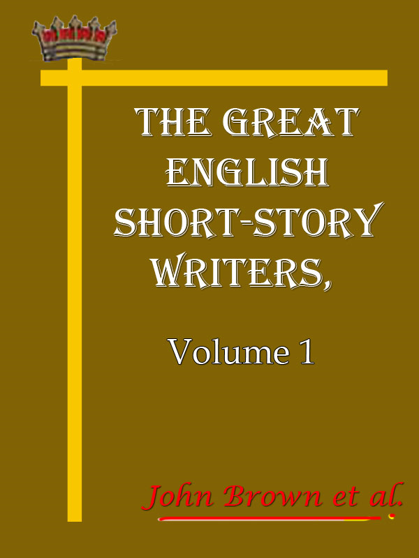 The great English short-story writers By: John Brown et al.
