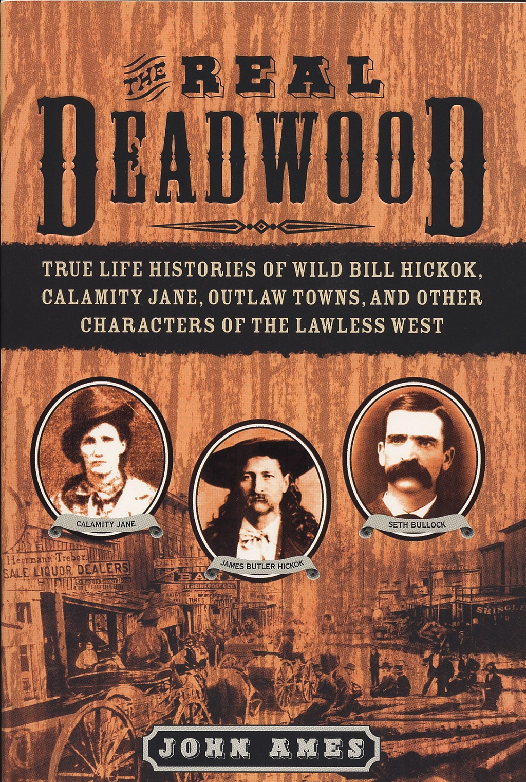 The Real Deadwood By: John Ames