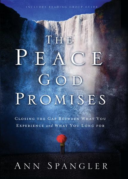 The Peace God Promises By: Ann   Spangler