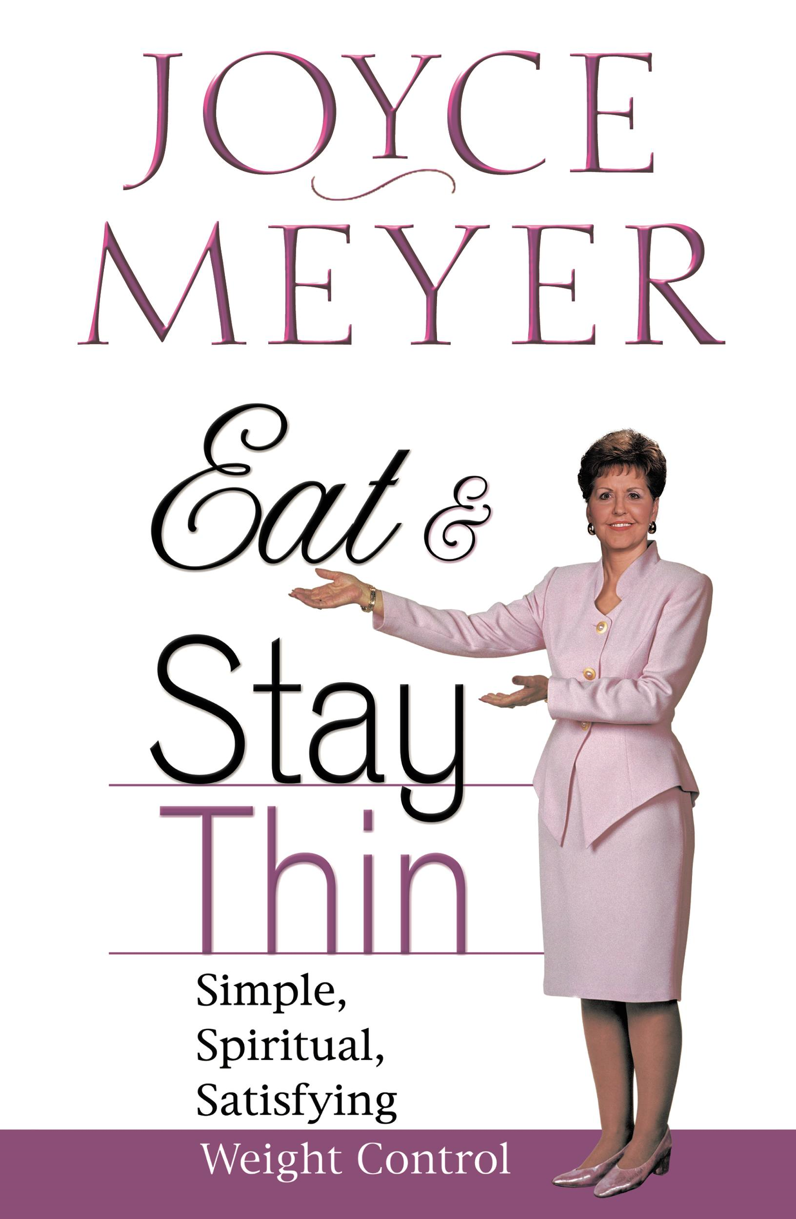 Eat and Stay Thin By: Joyce Meyer