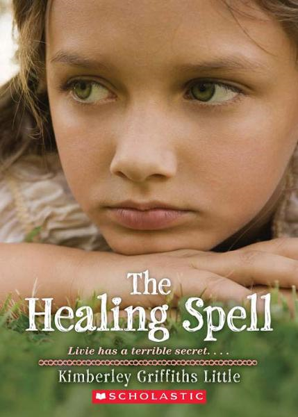 The Healing Spell By: Kimberley Griffiths Little
