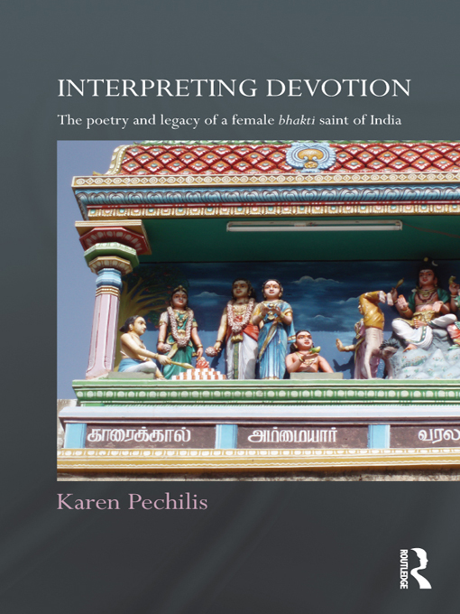 Interpreting Devotion The Poetry and Legacy of a Female Bhakti Saint of India