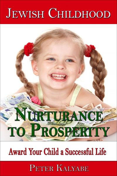 Jewish Childhood Nurturance to Prosperity