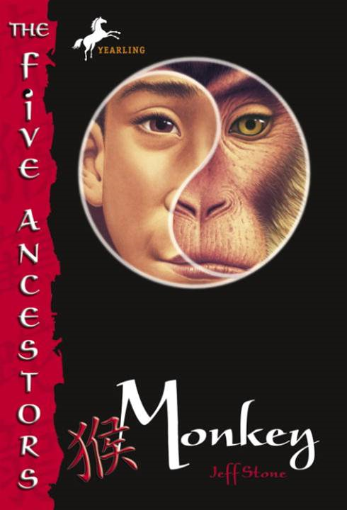 The Five Ancestors Book 2: Monkey By: Jeff Stone