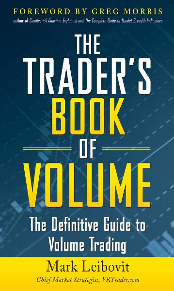 The Trader's Book of Volume: The Definitive Guide to Volume Trading : The Definitive Guide to Volume Trading: The Definitive Guide to Volume Trading