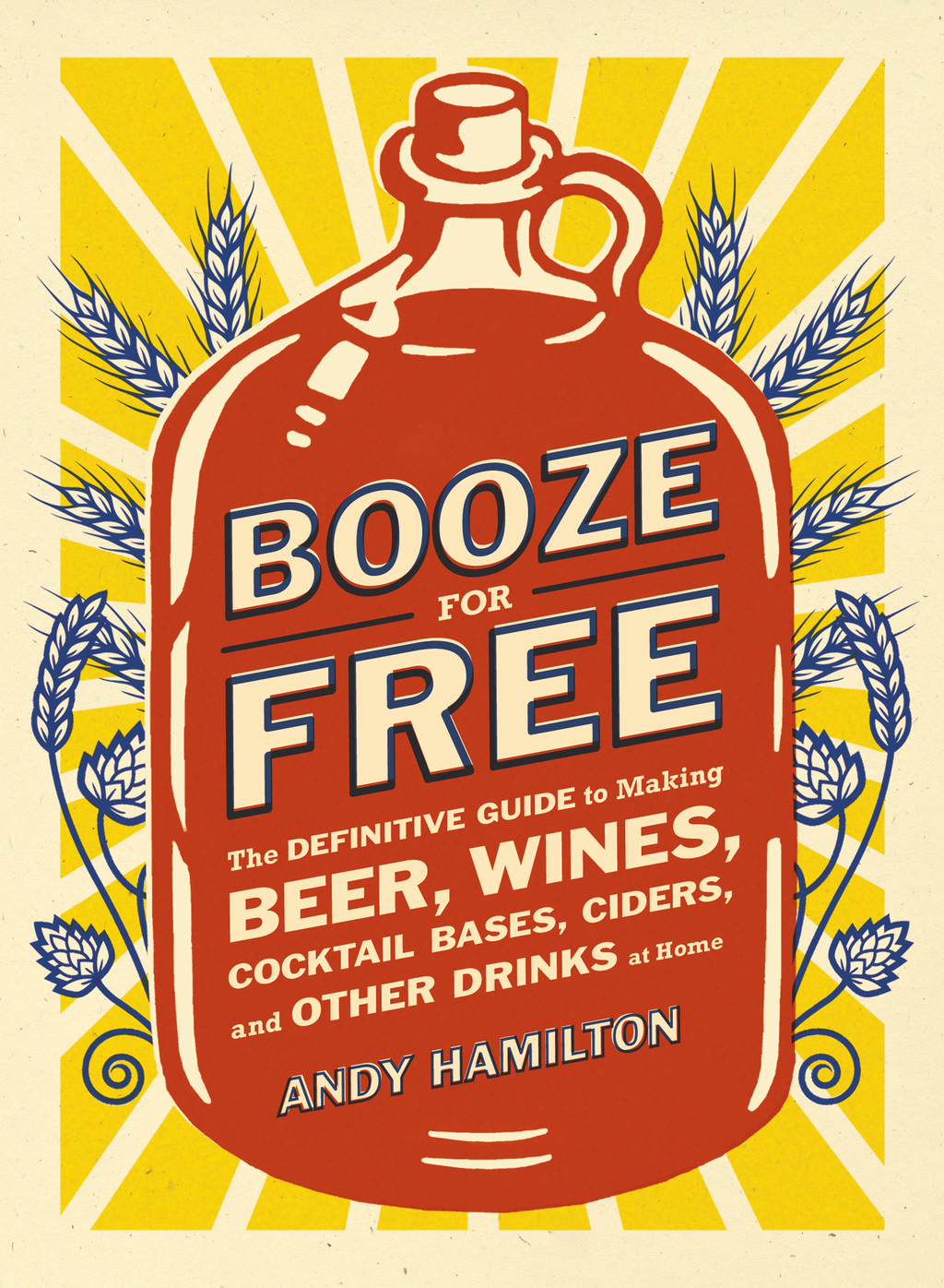Booze for Free By: Andy Hamilton