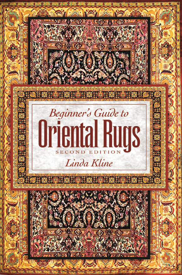 Beginner's Guide to Oriental Rugs 2nd edition