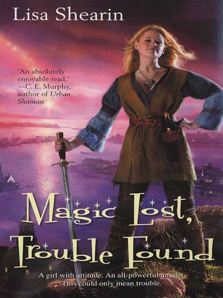 Magic Lost, Trouble Found By: Lisa Shearin