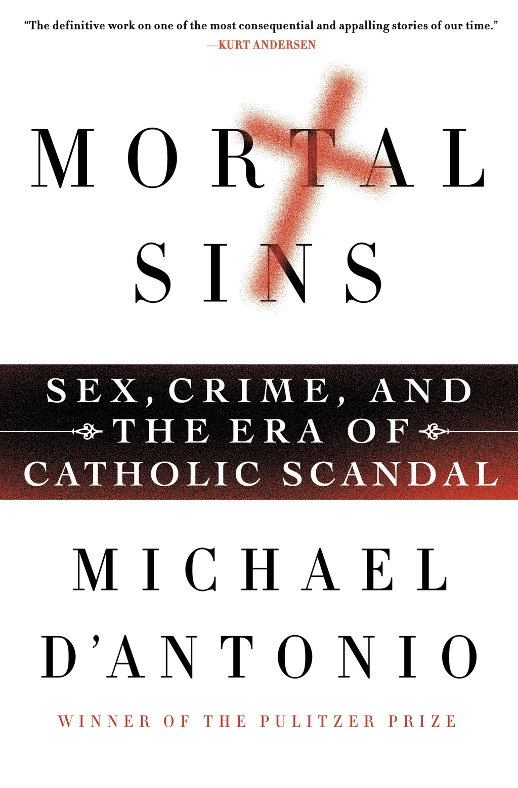 Mortal Sins By: Michael D'Antonio