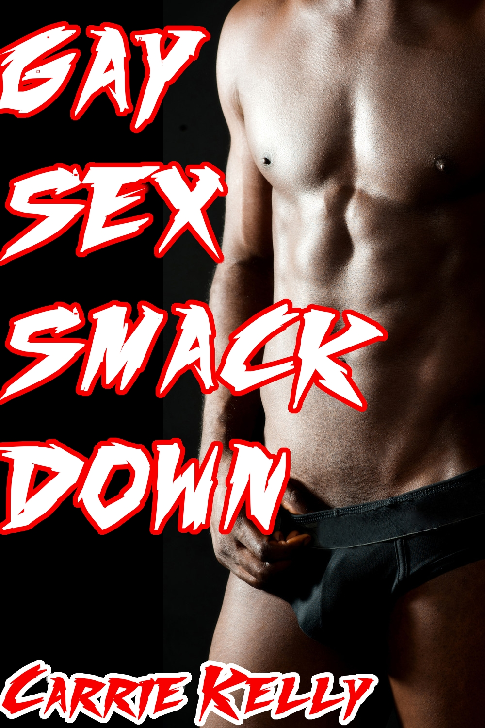 Gay Smackdown Sex By: Carrie Kelly