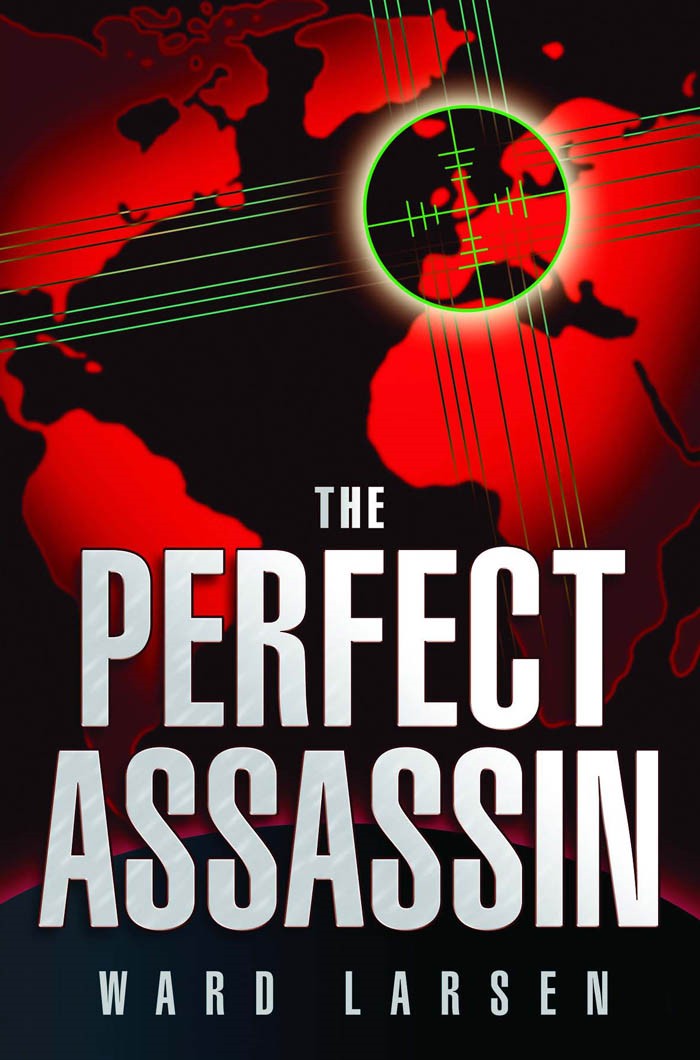 The Perfect Assassin By: Ward Larsen