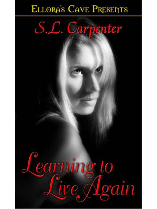 Learning To Live Again By: S.L. Carpenter