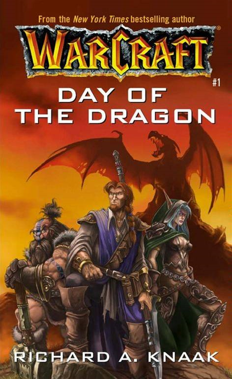 Warcraft: Day of the Dragon By: Richard A. Knaak