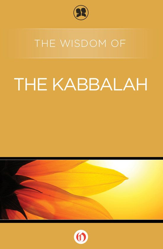 The Wisdom of the Kabbalah By: Philosophical Library