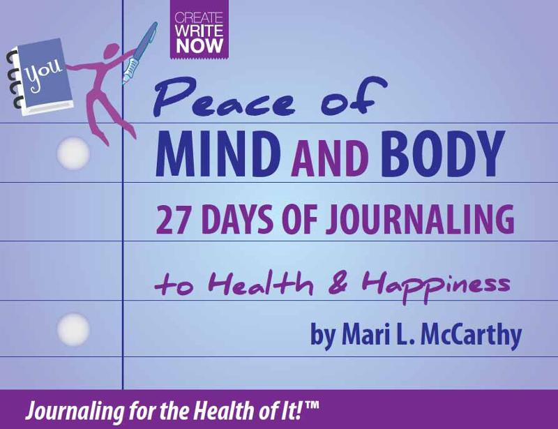 Peace of Mind and Body  27 Days of Journaling to Health & Happiness: 27 Days of Journaling to Health & Happiness