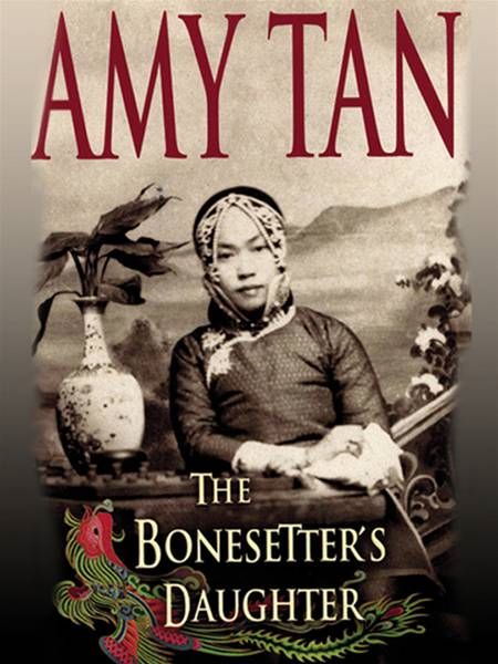 The Bonesetter's Daughter By: Amy Tan