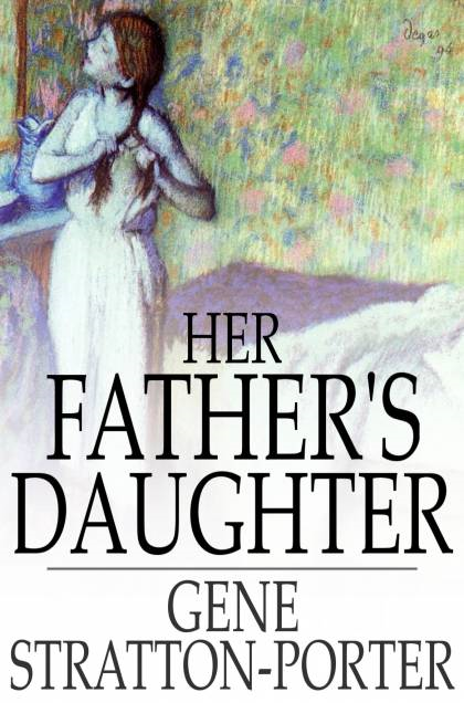 Her Father's Daughter By: Gene Stratton-Porter