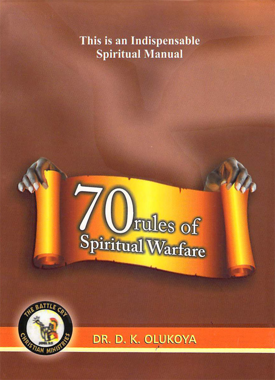 70 Rules of Spiritual Warfare By: Dr. D. K. Olukoya