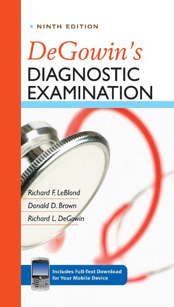 DeGowin's Diagnostic Examination, Ninth Edition By:  Donald Brown, Richard DeGowin,Richard LeBlond
