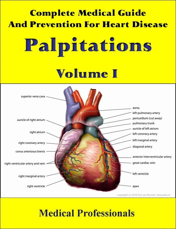 Complete Medical Guide and Prevention for Heart Disease Volume I; Palpitations
