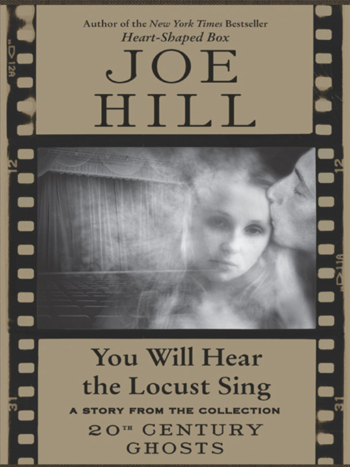 You Will Hear the Locust Sing By: Joe Hill