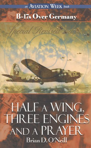 Half a Wing, Three Engines and a Prayer By: Brian O'Neill