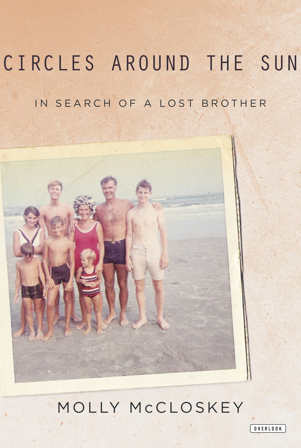 Circles Around the Sun: In Search of a Lost Brother By: Molly McCloskey