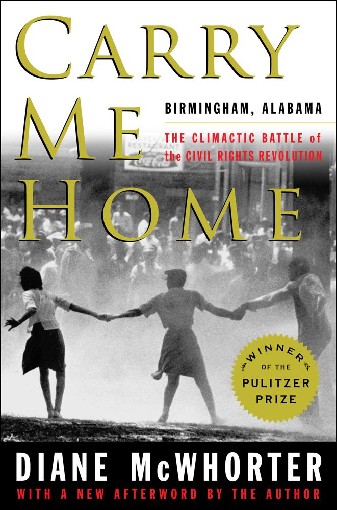 Carry Me Home By: Diane McWhorter
