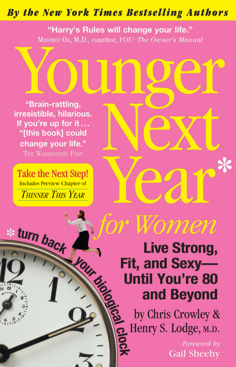 Younger Next Year for Women By: Chris Crowley,Henry S. Lodge, M.D., M.D.