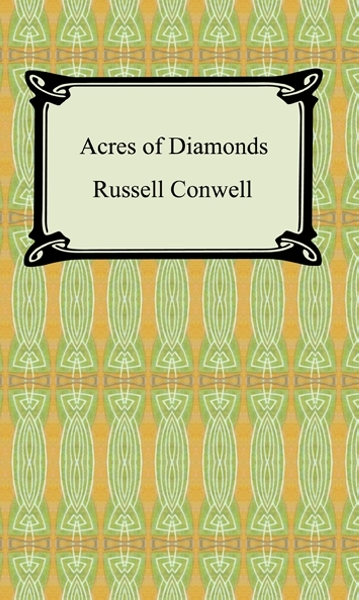 Acres of Diamonds By: Russell Conwell