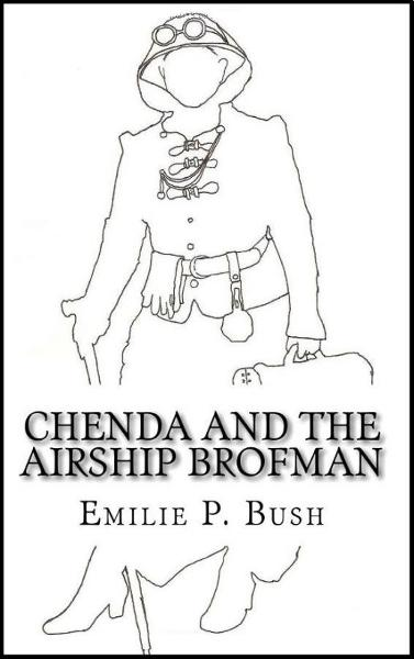 Chenda and the Airship Brofman (a Steampunk Novel)