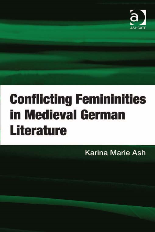 Conflicting Femininities in Medieval German Literature