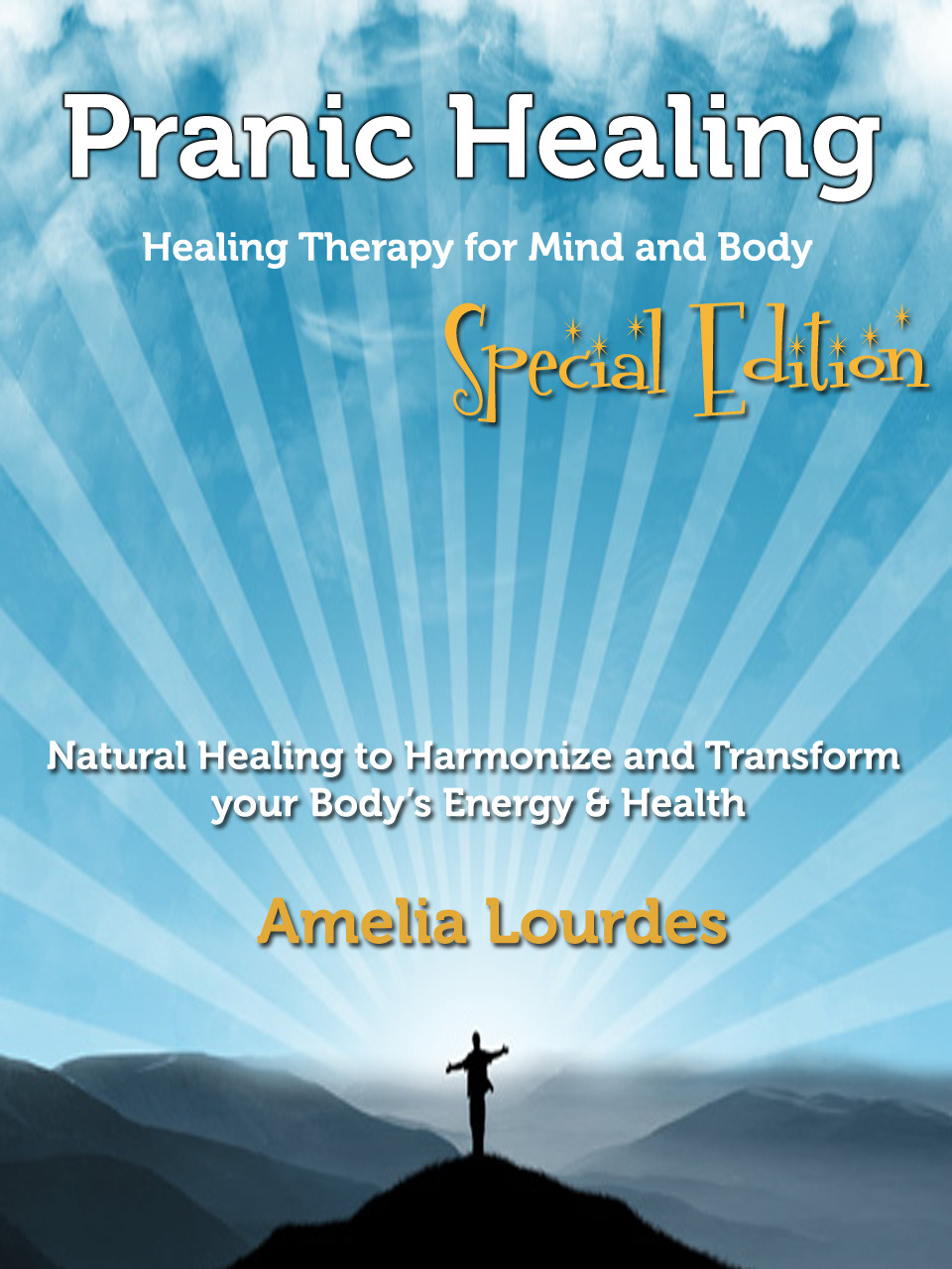 Pranic Healing: Healing Therapy for Mind and Body – Special Edition Natural Healing to Harmonize and Transform your Body's Energy & Health By: Greatest Books