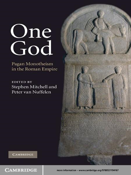 One God Pagan Monotheism in the Roman Empire