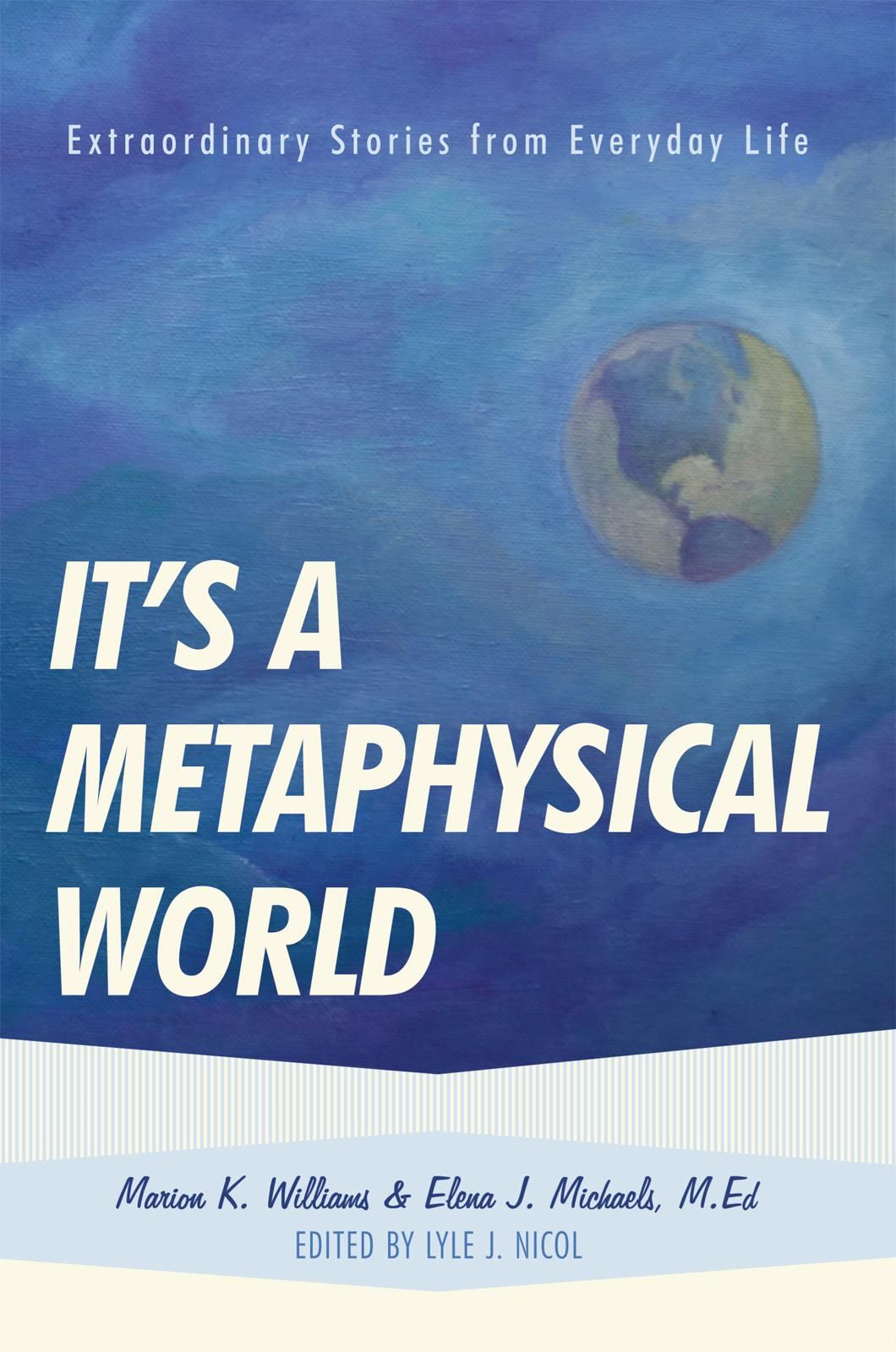 It's a Metaphysical World By: Marion Williams & Elena Michaels