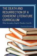 download The Death and Resurrection of a Coherent Literature Curriculum: What Secondary English Teachers Can Do book