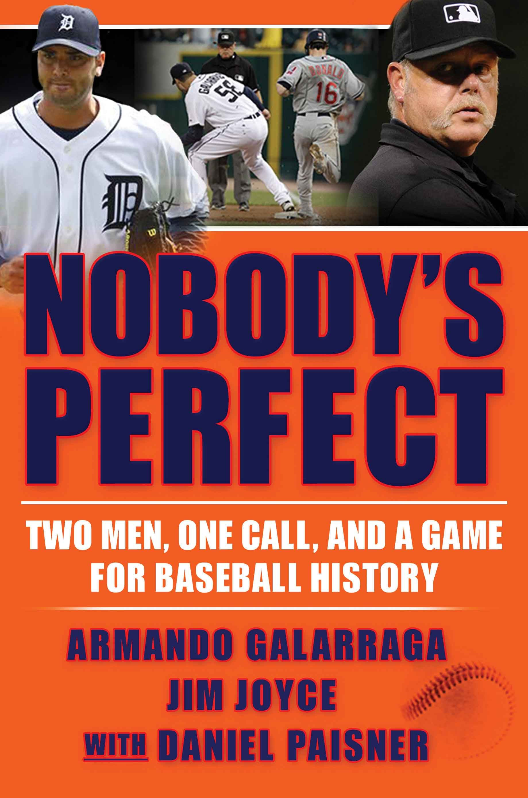 Nobody's Perfect By: Armando Galarraga,Daniel Paisner,Jim Joyce