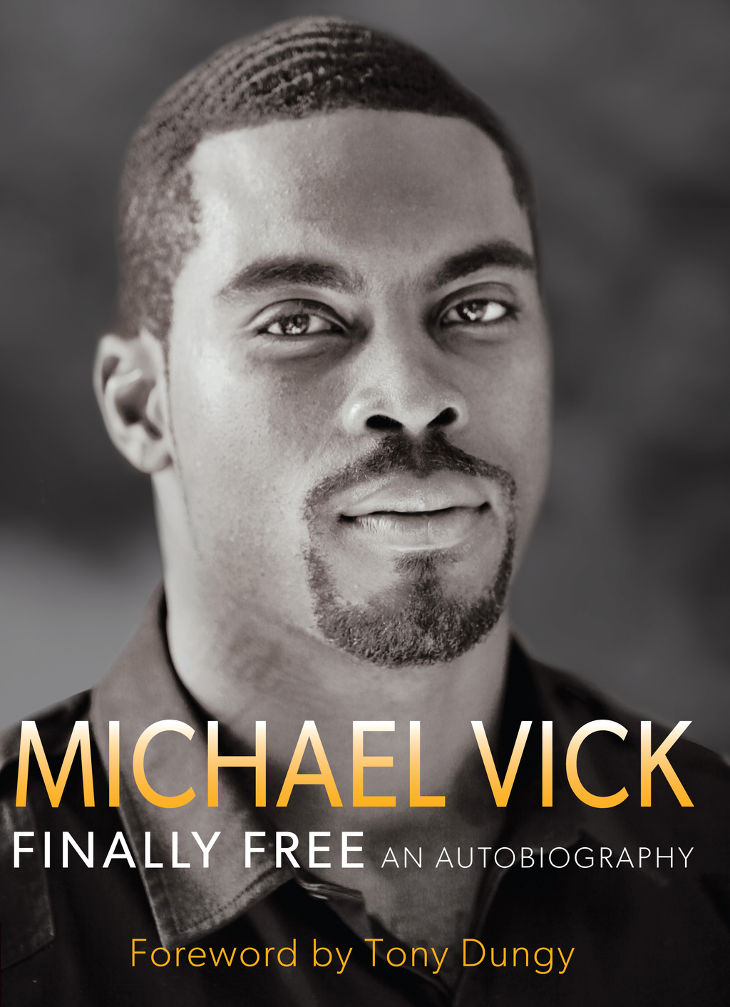 Finally Free By: Brett Honeycutt,Michael Vick