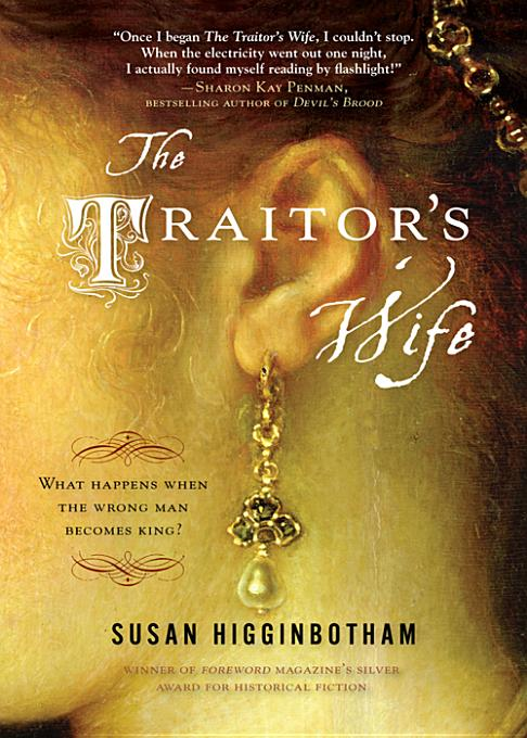 The Traitor's Wife By: Higginbotham, Susan