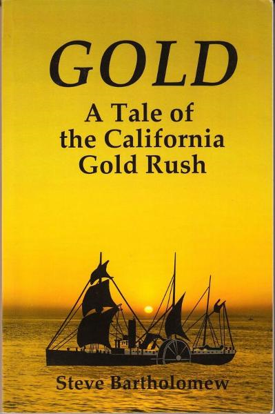 Gold, a tale of the California Gold Rush