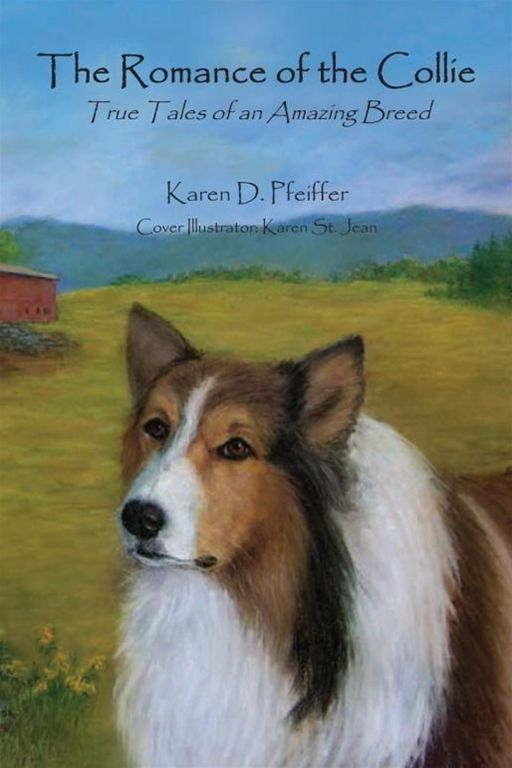 The Romance of the Collie By: Karen D. Pfeiffer