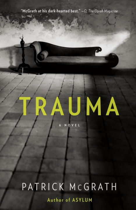 Trauma By: Patrick McGrath