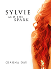 Sylvie And The Spark (for Fans Of Alice Clayton, Selena Kitt, Emma Chase)