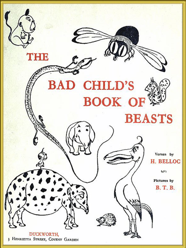 The Bad Child's Book of Beasts by Hilaire Belloc (Illustrated)