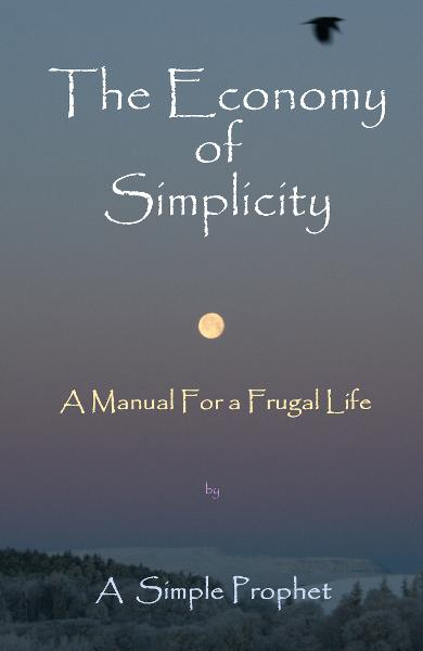 The Economy of Simplicity By: A Simple Prophet